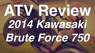 6. Review of the 2014 Kawasaki Brute Force 750 ATV