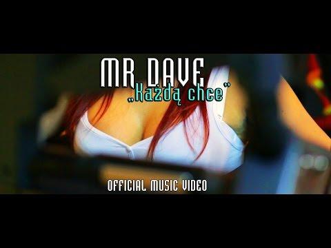 MR DAVE - Każdą chce