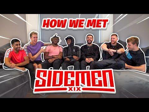 HOW THE SIDEMEN MET