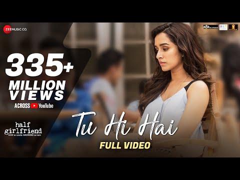 Tu Hi Hai - Full Video | Half Girlfriend | Arjun Kapoor & Shraddha Kapoor | Rahul Mishra