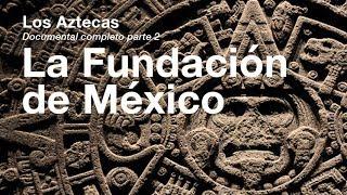 Los Aztecas: Capítulo II, La Tierra Prometida