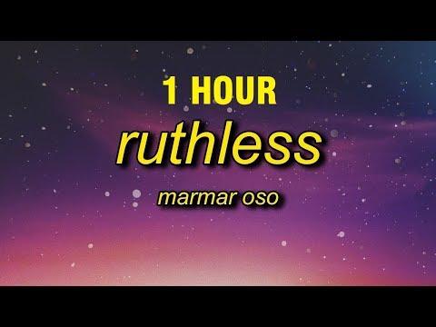 [1 HOUR] MarMar Oso - Ruthless (Lyrics)