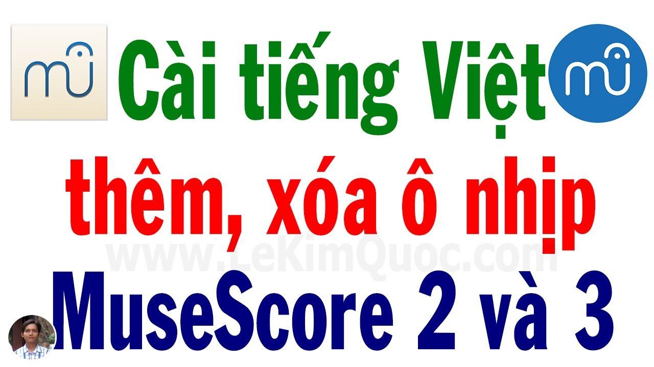 🎼 Cách cài tiếng Việt, thêm hoặc xóa ô nhịp trong MuseScore 2 và MuseScore 3 💻 Tin Học Lớp 5