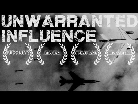 Unwarranted Influence - Military Industrial Complex Short Documentary