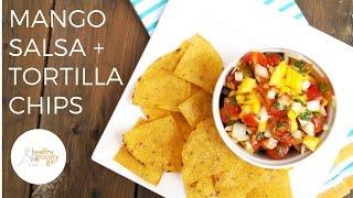 Mango Salsa + Homemade Tortilla Chips