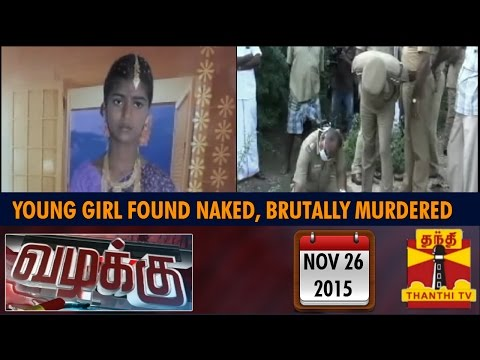 Vazhakku (crime Story) : Young Girl Found Naked, Murdered Brutally (26/11/2015) - Thanthi Tv