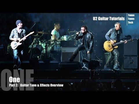 Part 2:  One (U2 Guitar Tutorial) – Tone & Effects Overview