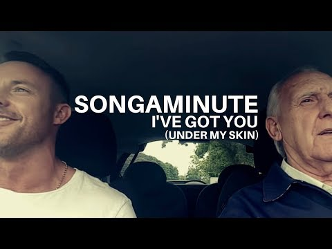 I've Got You (Under My Skin) - The Songaminute Man