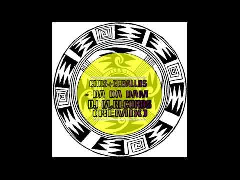 Chus + Ceballos, Oscar L - Da Da Dam (DJ M.Records Remix )
