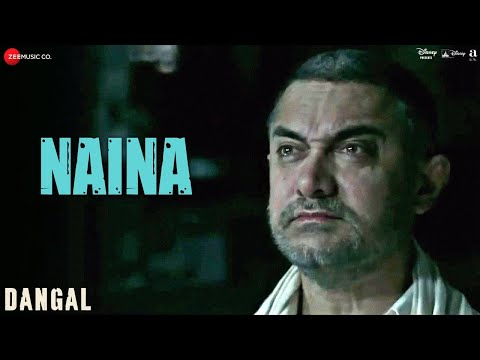 Video Naina - Dangal | Aamir Khan | Arijit Singh | Pritam | Amitabh Bhattacharya | New Song 2017 download in MP3, 3GP, MP4, WEBM, AVI, FLV January 2017