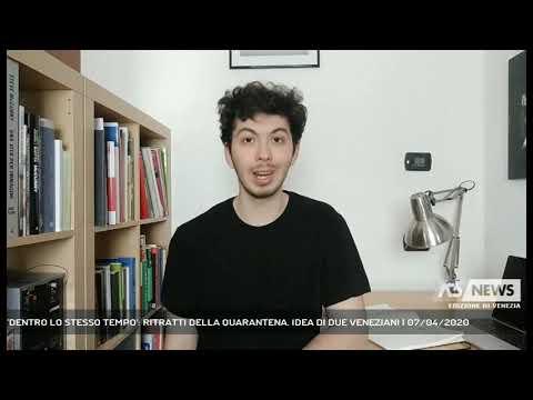 'DENTRO LO STESSO TEMPO': RITRATTI DELLA QUARANTENA. IDEA DI DUE VENEZIANI | 07/04/2020
