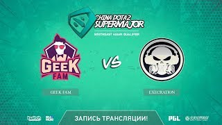 Geek Fam vs Execration, China Super Major SEA Qual, game 1 [Maelstorm, Inmate]