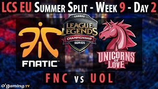 Fnatic vs Unicorns of Love - LCS EU 2015 - Summer Split - Week 9 - Day 2 - FNC vs UOL [FR]