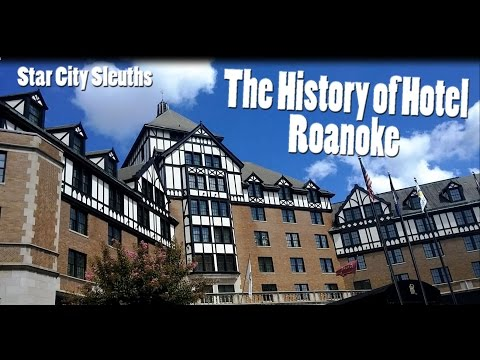 The History of the Hotel Roanoke