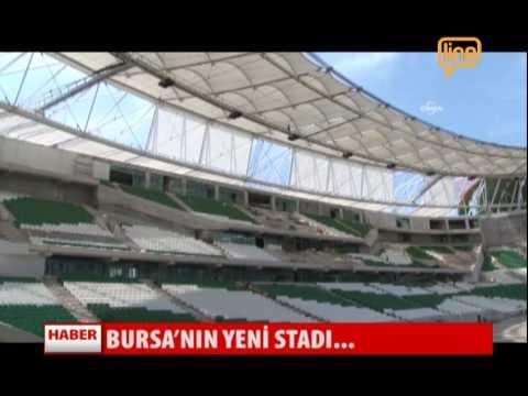 Bursa'nın Yeni Stadı   03 Haziran 2015