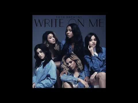 Fifth Harmony - Write On Me - 1 HOUR