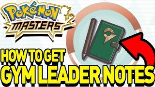 IMPORTANT! How to Get GYM LEADER NOTES in POKEMON MASTERS! by aDrive