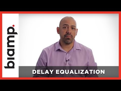 Biamp Tesira: Delay Equalization
