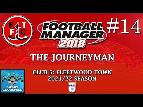 Let's Play FM18 | The Journeyman (Fleetwood) S05 E14: TOP OF THE LEAGUE?! | Football Manager 2018