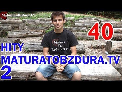 Matura To Bzdura - HITY (CZĘŚĆ 2) - odc. 40 MaturaTobzdura.TV