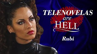 Telenovelas Are Hell: Rubí
