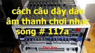 Video Chia Sẻ Cách Câu Dây Dàn Âm Thanh Chơi Nhạc Sống Phần I ... Video #117 MP3, 3GP, MP4, WEBM, AVI, FLV Juli 2018
