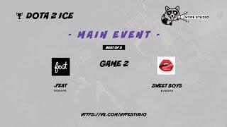 .FEAT vs. Sweet Boys bo3 @ Dota 2 Ice Game 2