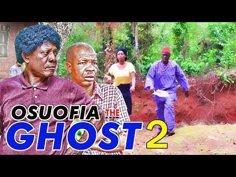 OSUOFIA THE GHOST 2 - 2017 LATEST NIGERIAN NOLLYWOOD MOVIES