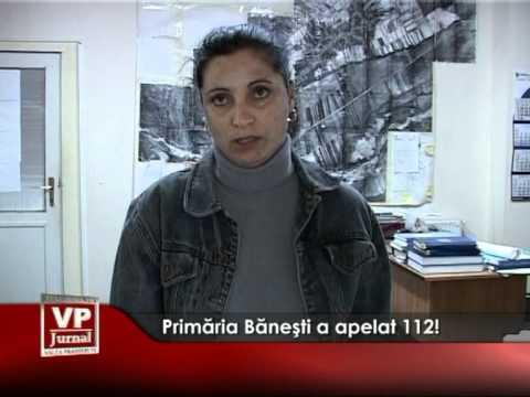 Primăria Băneşti a apelat 112!
