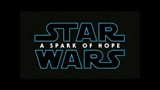 Video Star Wars 9 : A Spark of Hope - TRAILER (2019) - Daisy Ridley, Mark Hamill Concept MP3, 3GP, MP4, WEBM, AVI, FLV Mei 2018