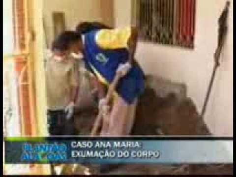 Caso Ana Maria - Exumação do corpo