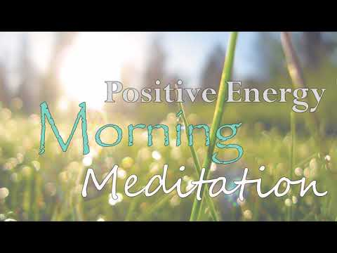 Great Guided Meditation: Positive Energy Morning Meditation