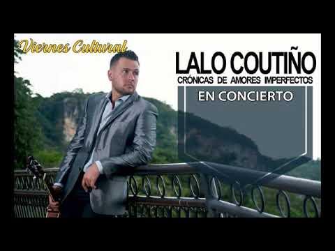Viernes culturales presenta a Lalo Coutiño