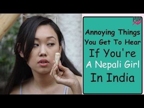 Video Annoying Things You Get To Hear If You're A Nepali Girl In India - POPxo download in MP3, 3GP, MP4, WEBM, AVI, FLV January 2017