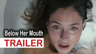 Trailer of Below Her Mouth (2017)