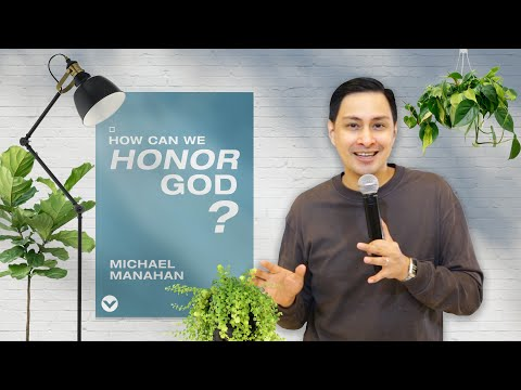 How Can We Honor God? | Pastor Mike Manahan