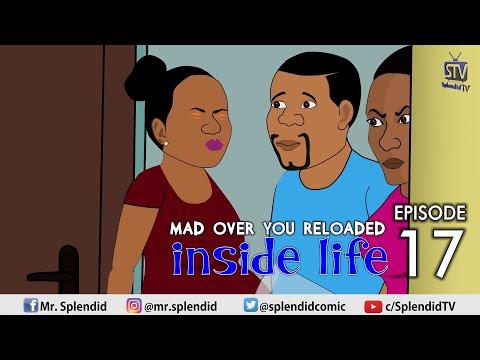 INSIDE LIFE; MAD OVER YOU RELOADED EP 17 (Mama Bomboy) (Splendid Cartoon)
