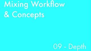 Mixing Workflow & Concepts: Part_09 - Depth