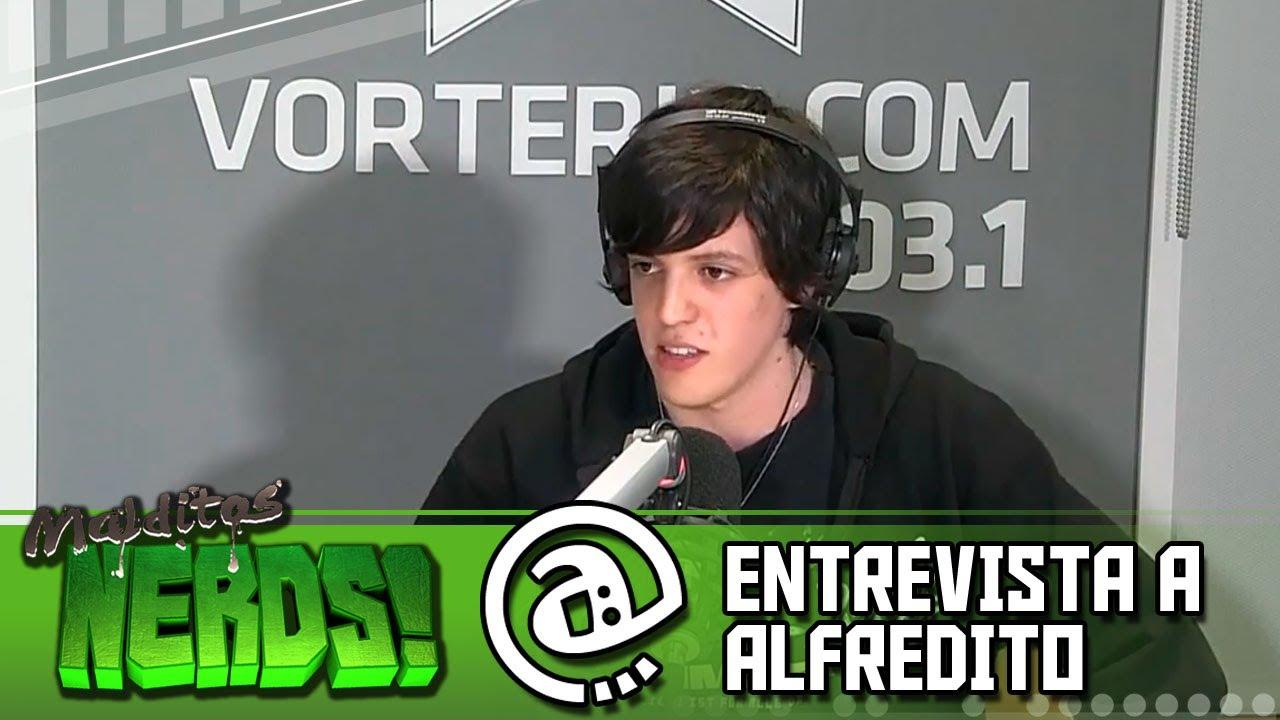 Malditos Nerds: Entrevista a Alfredito