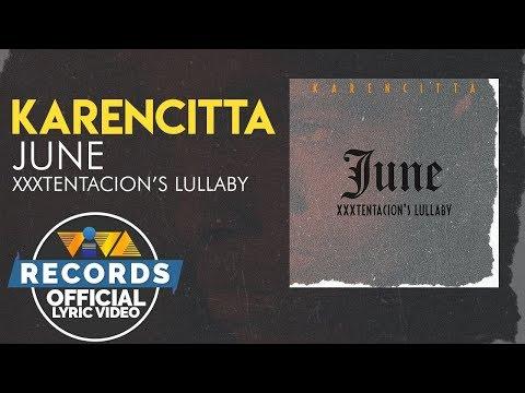 Karencitta - June (Xxxtentacion's Lullaby) [Lyric Video]