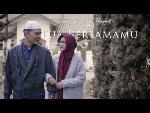 [Last Part] Tua Bersamamu || #Singlelillah Project Part 4