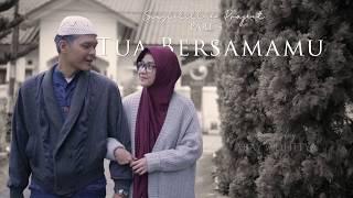 Video [Last Part] Tua Bersamamu || #Singlelillah Project Part 4 MP3, 3GP, MP4, WEBM, AVI, FLV Maret 2019