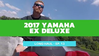 4. 2017 Yamaha EX Deluxe WaveRunner Review – Long Haul Episode 13