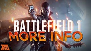 Battlefield 1 - More Info!