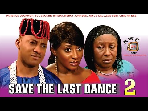 Save the Last Dance 2    - Nigerian Nollywood Movie