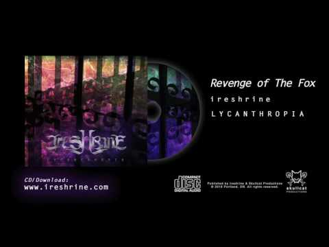 ireshrine - Revenge of The Fox