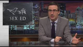 Sex Education: Last Week Tonight with John Oliver (HBO)