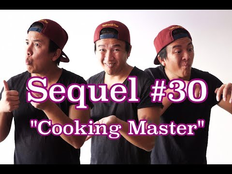"Sequel #30 ""Cooking Master"""
