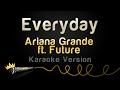 Ariana Grande ft. Future - Everyday (Karaoke Version)