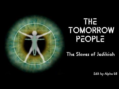 The Tomorrow People - The Slaves of Jedikiah S01 E01 - (Fan Edit)